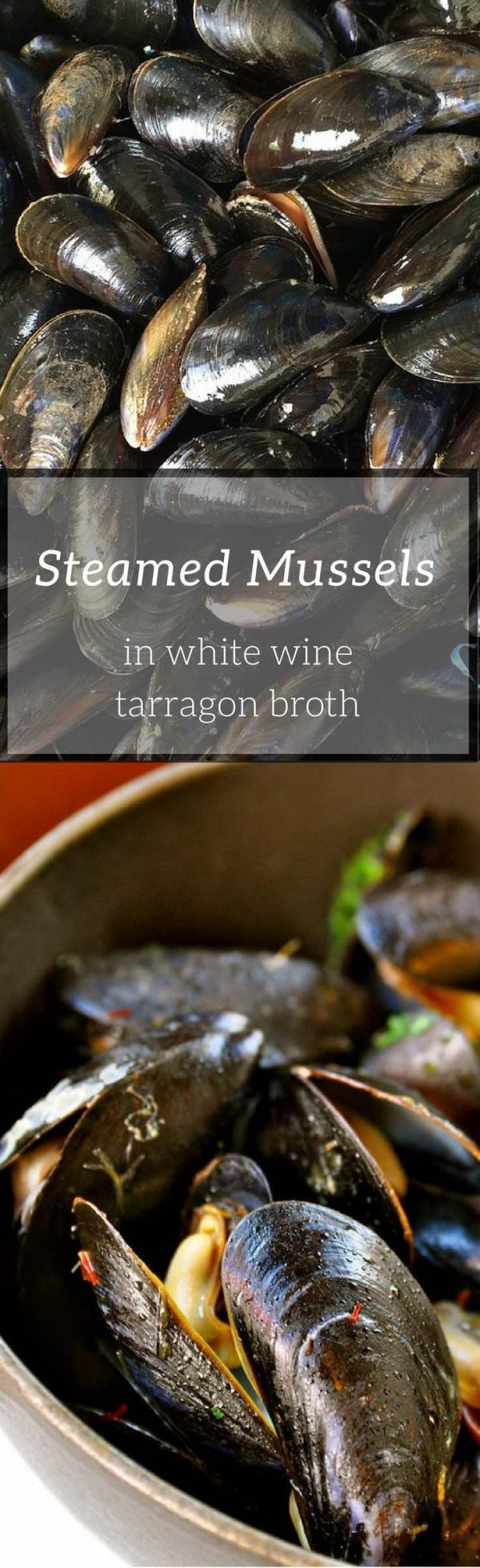 Steamed Mussels in White Wine Tarragon Broth--simple yet impressive