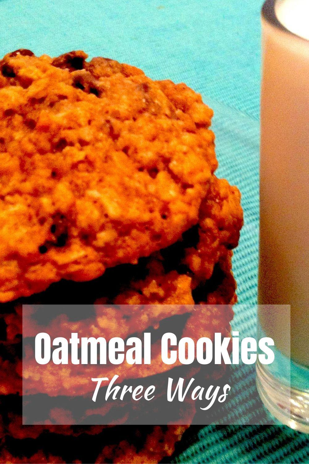 Oatmeal Cookie Three Ways pinnable graphic