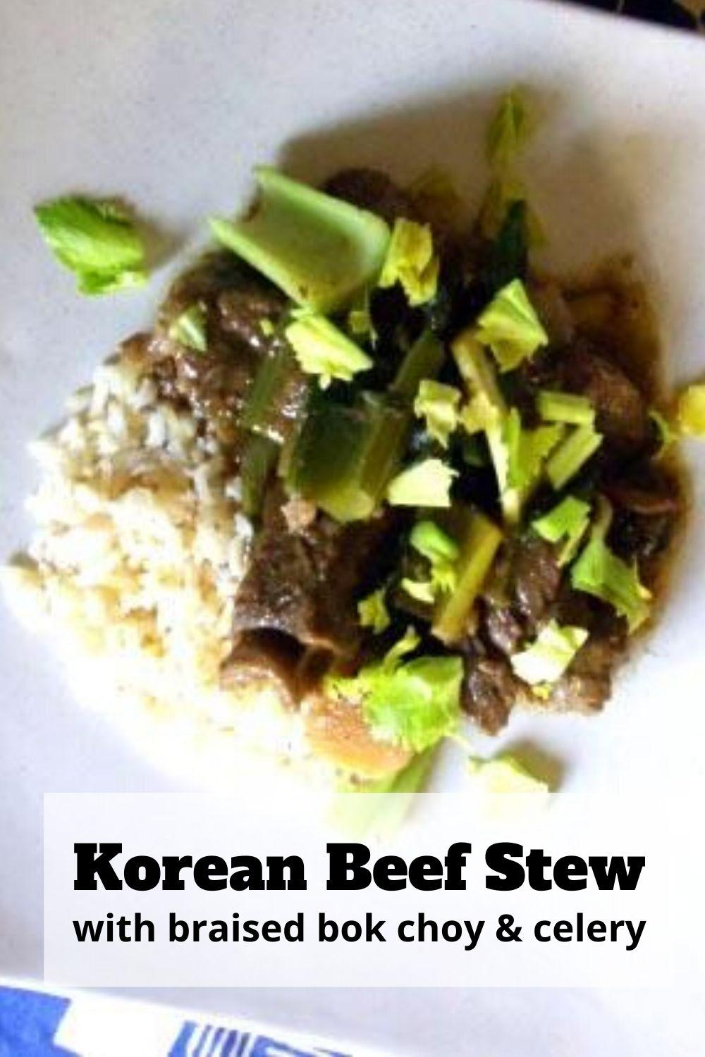 Korean Beef Stew with Braised Bok Choy and Celery