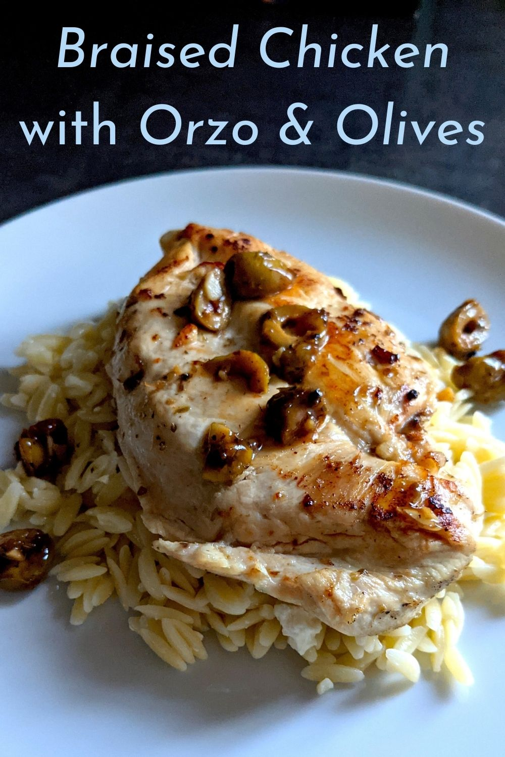 Braised Chicken Breast with Orzo and Olives