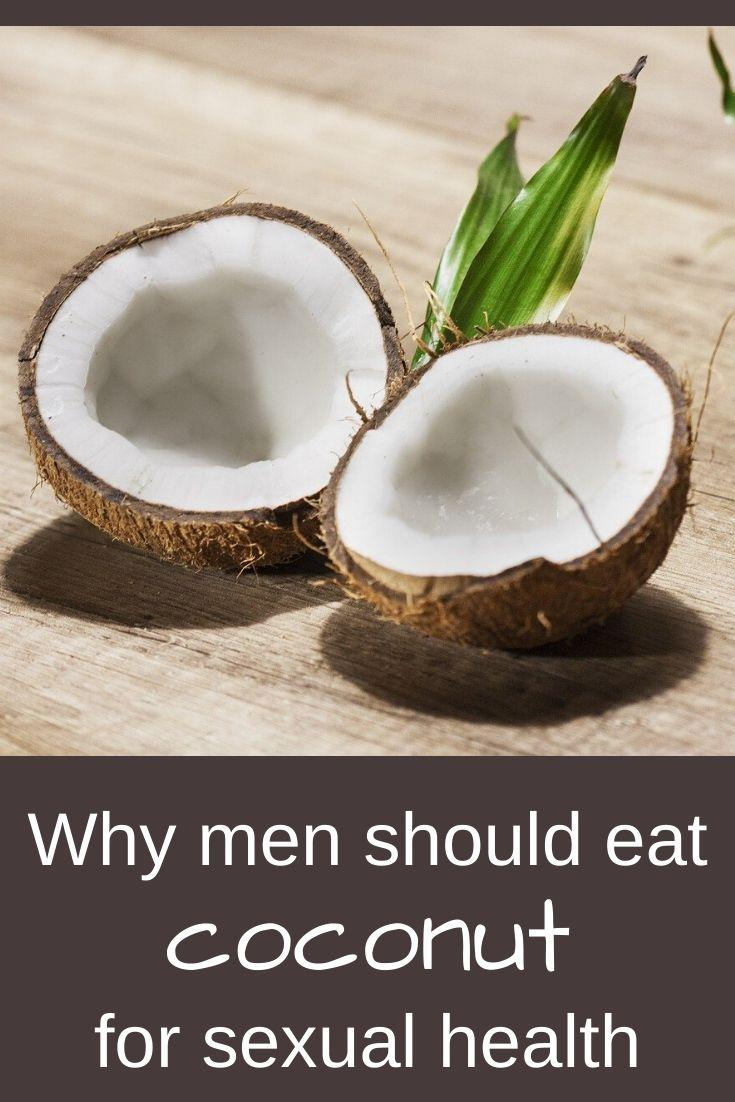 the benefits of coconut for men - eat something sexy
