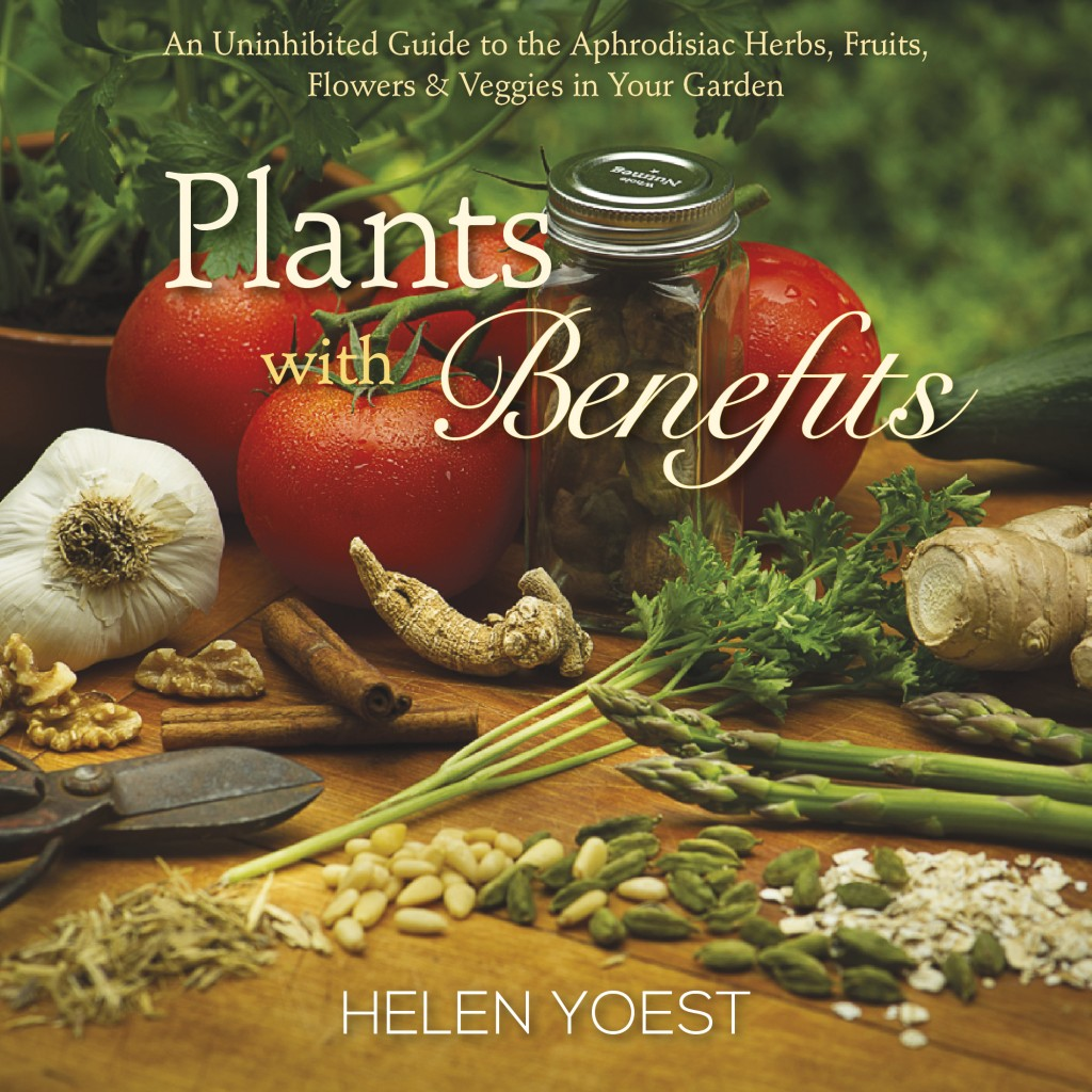 Plants with Benefits--the aphrodisiac guide to gardening