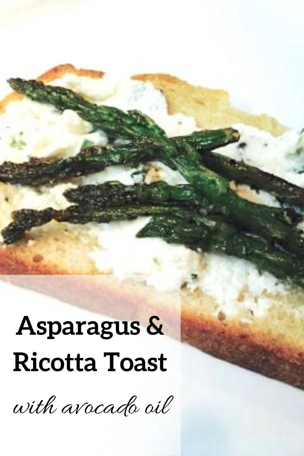 Asparagus & Ricotta Toast with Avocado Oil
