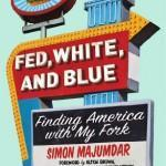 Fed, White and Blue, a food memoir