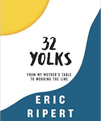 32 Yolks by Chef Eric Ripert