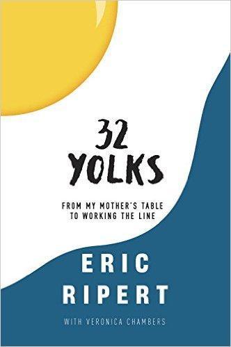 32 Yolks by Chef Eric Ripert