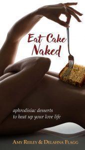Eat Cake Naked: aphrodisiac recipes to heat up your love life