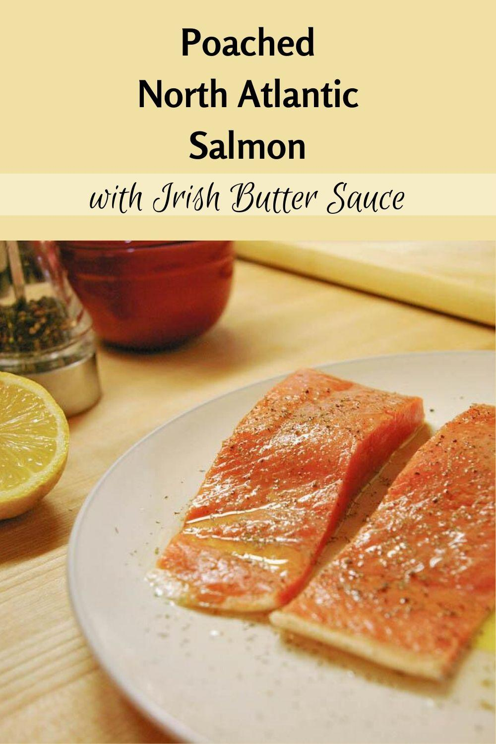 North Atlantic Poached Salmon with Irish Butter Sauce