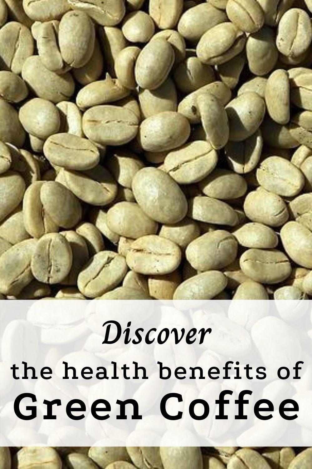 Discover the health benefits of green coffee