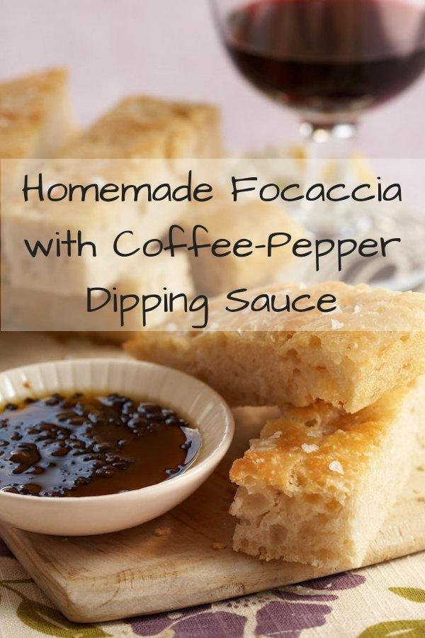 Homemade Focaccia with Coffee-Pepper Dipping Sauce