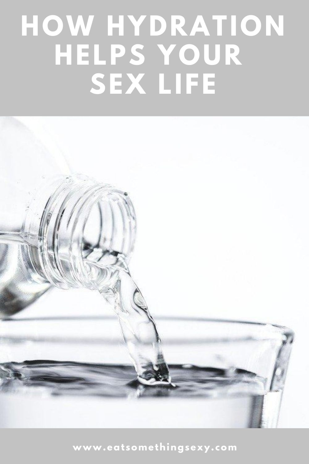stay hydrated for you sex life graphic