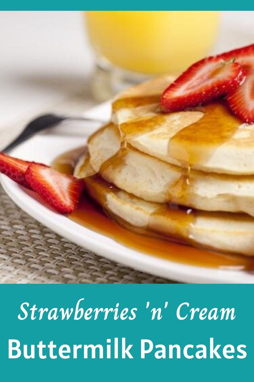 Strawberries n Cream Buttermilk Pancakes