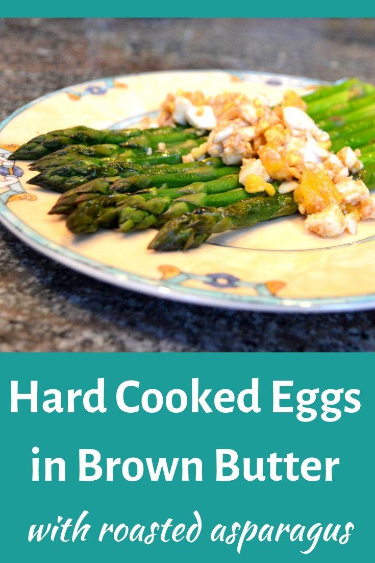 Hard Cooked Eggs in Brown Butter with Roasted Asparagus