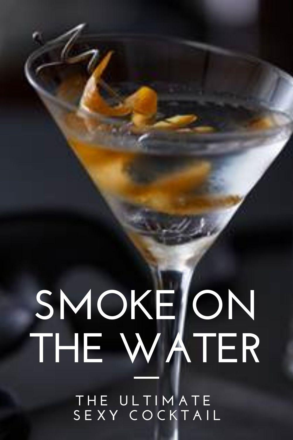 """""""smoke on the water - the ultimate sexy cocktail"""" graphic"""