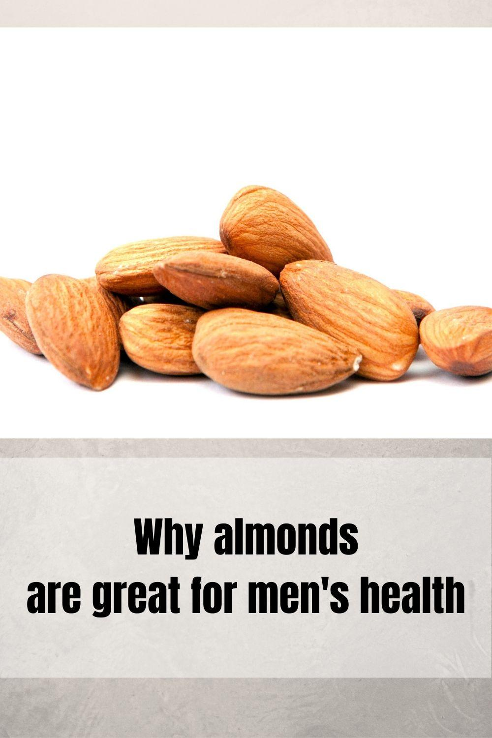 Why almonds are great for men's health
