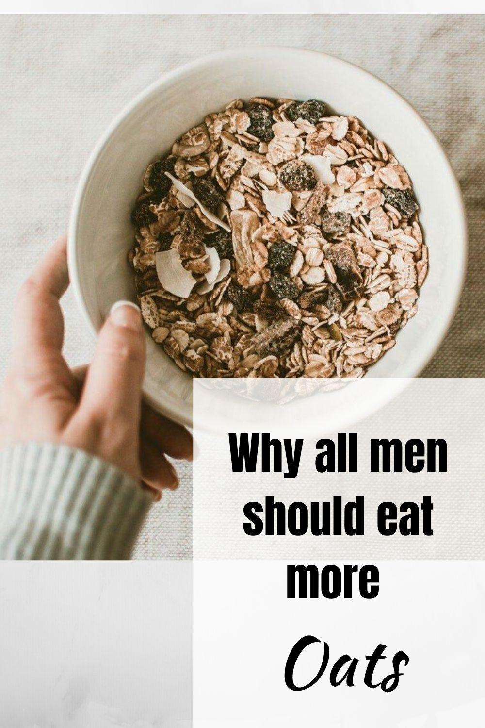 Why all men should eat more oats