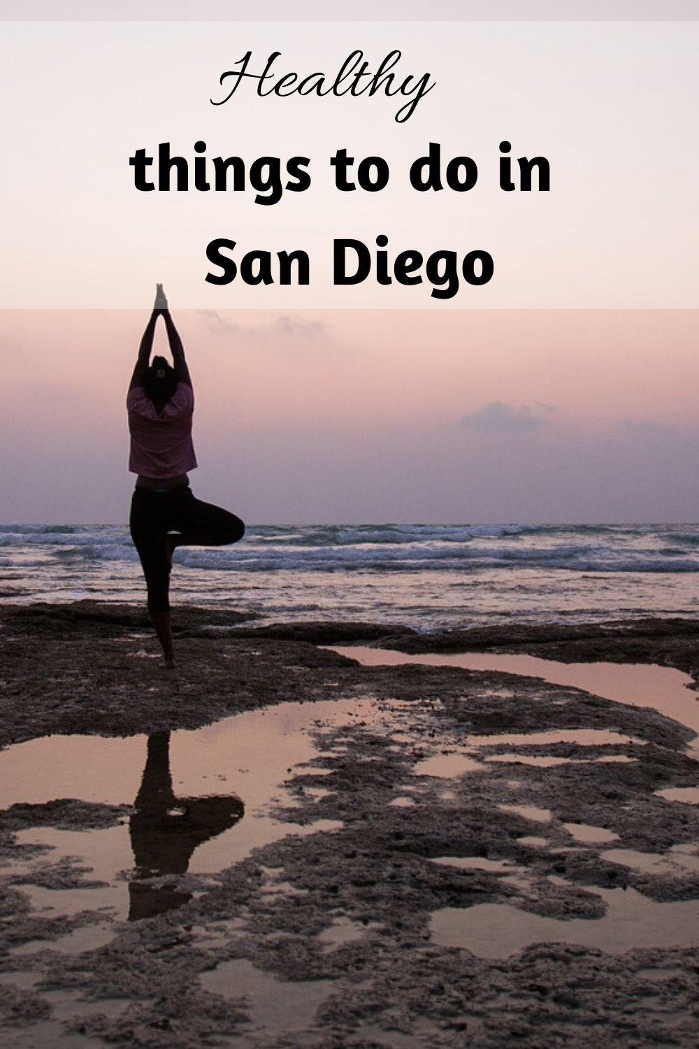 Healthy things to do in San Diego pinnable graphic