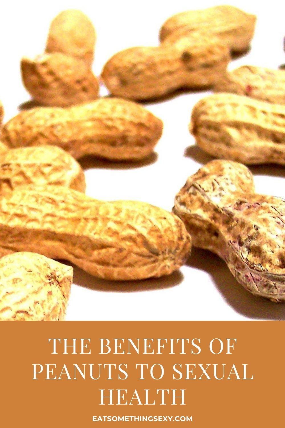 the benefits of peanuts sexually graphic