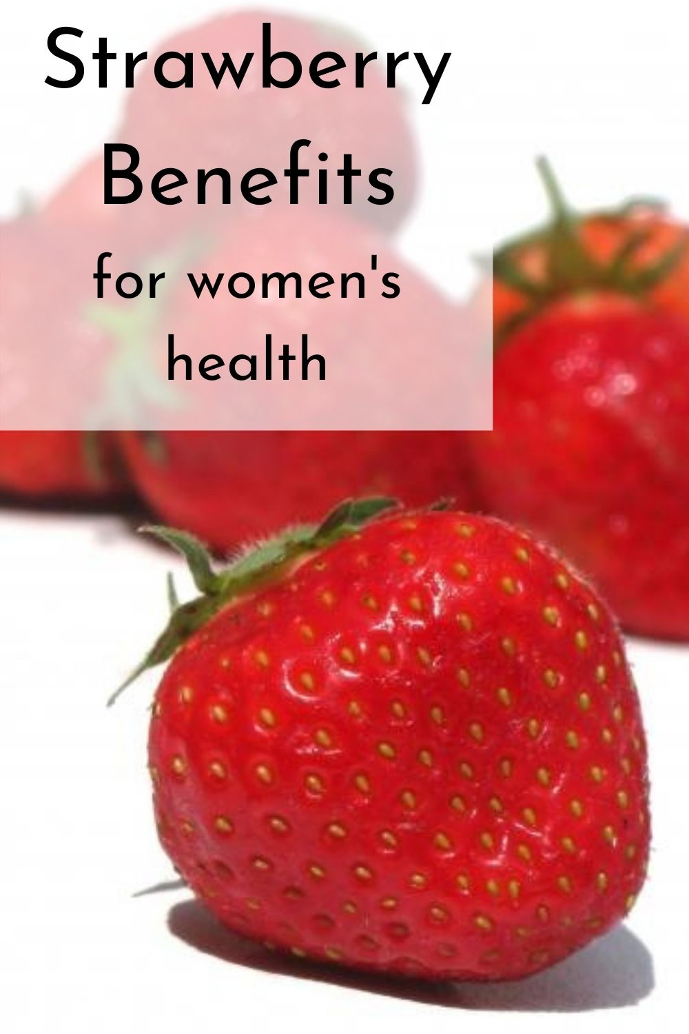 the benefits of strawberries for women graphic