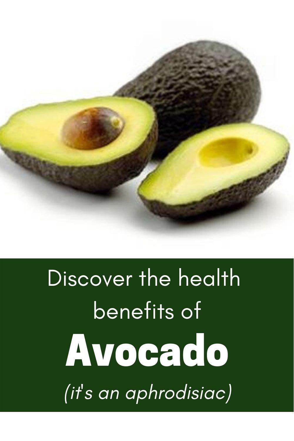 Avocado - health benefits and aphrodisiac effects