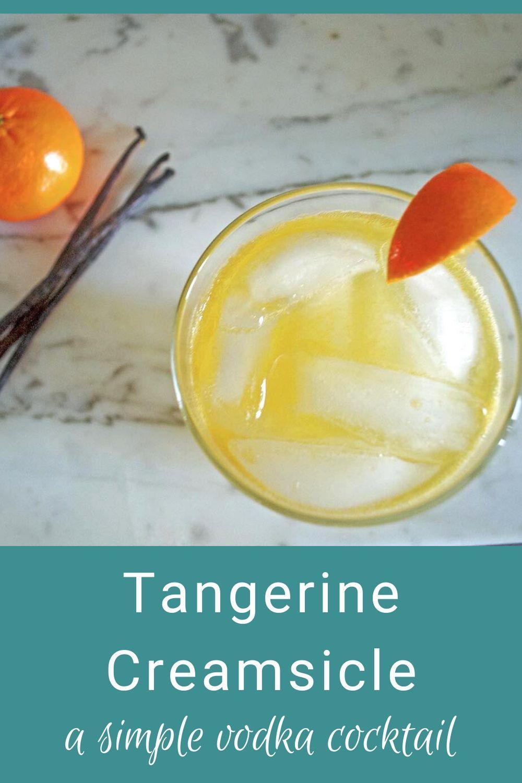 Tangerine Creamsicle - a vanilla vodka recipe