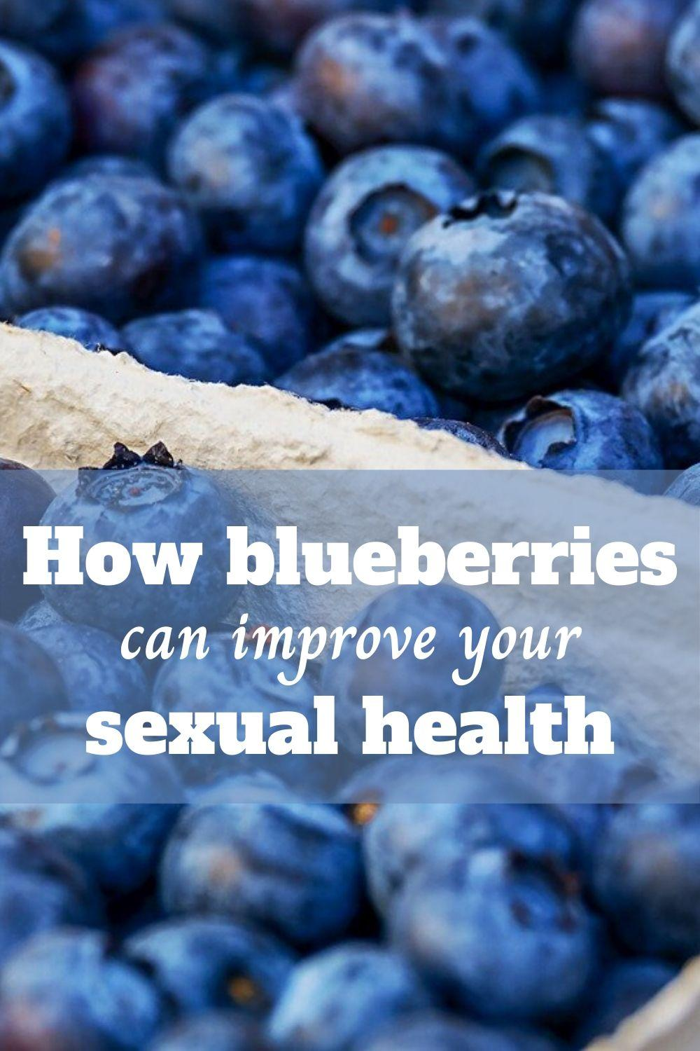 How blueberries can improve your sexual health