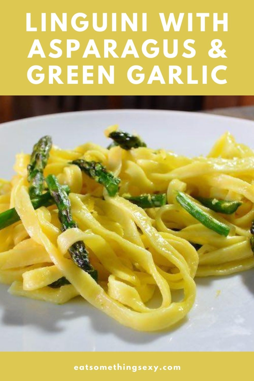 Linguine/Linguini with Asparagus & Green Garlic