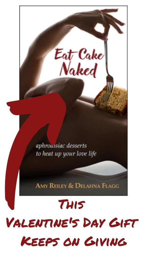 Eat Cake Naked - a great Valentine's Day gift