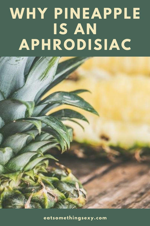 pineapple is an aphrodisiac graphic